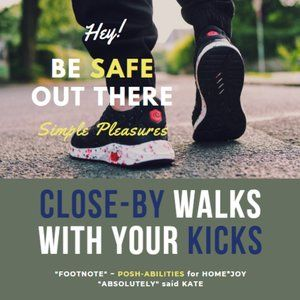 WALK SAFE or Get In A Run Close to HOME ~ POSH On!